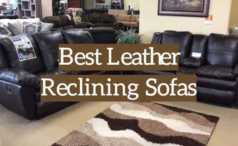 Best Leather Reclining Sofa 2021