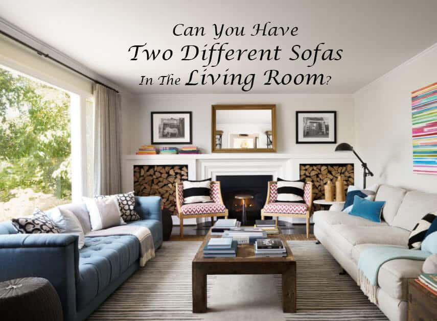 Can You Have Two Different Sofas In The Living Room