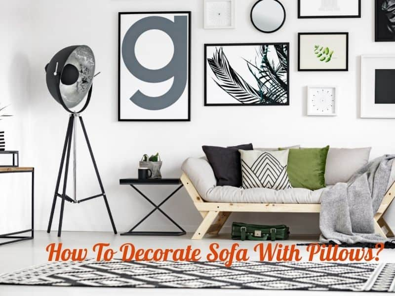 How To Decorate Sofa With Pillows