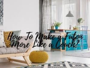 How To Make a Futon More Like a Couch