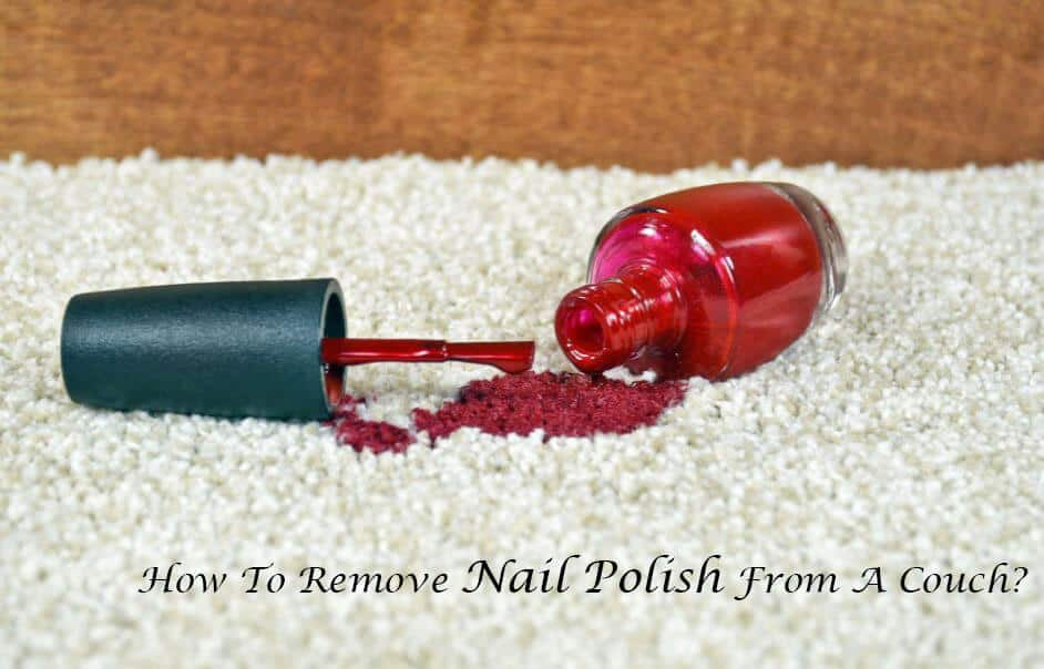 How To Remove Nail Polish From A Couch