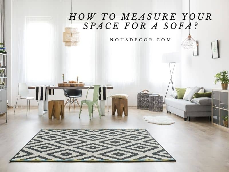 The Way to Measure Your Space to get a Sofa